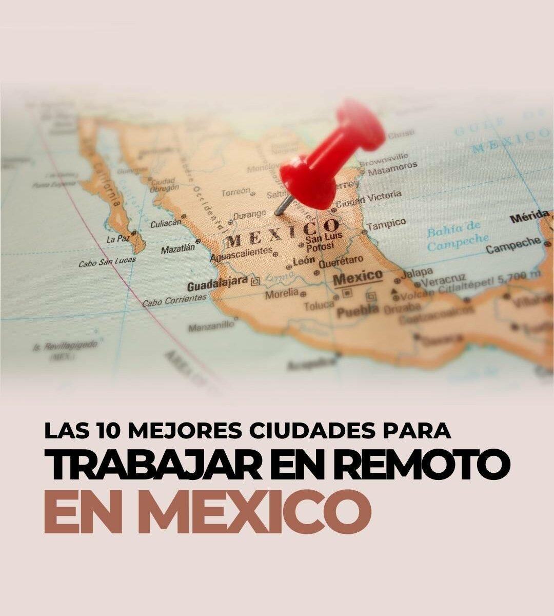 TRABAJAR EN REMOTO DESDE MÉXICO