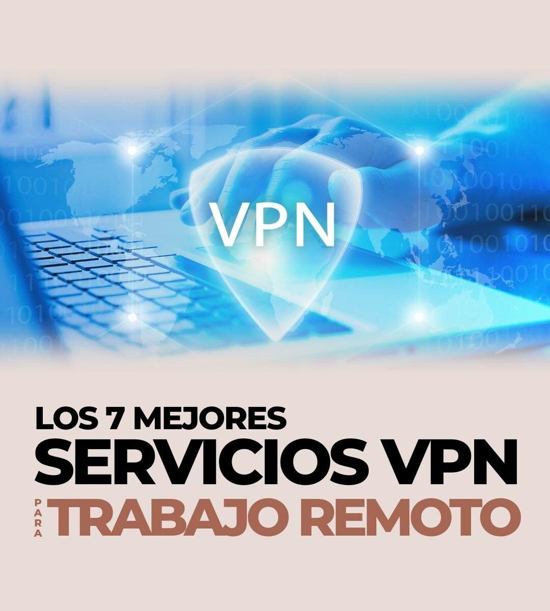 LOS 7 MEJORES servicios VPN para trabajo remoto